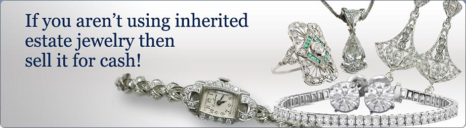 If you aren't using inherited estate jewelery then sell it for cash!