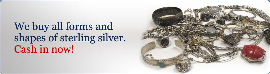 We buy all forms and shapes of sterling silver. Cash in now!